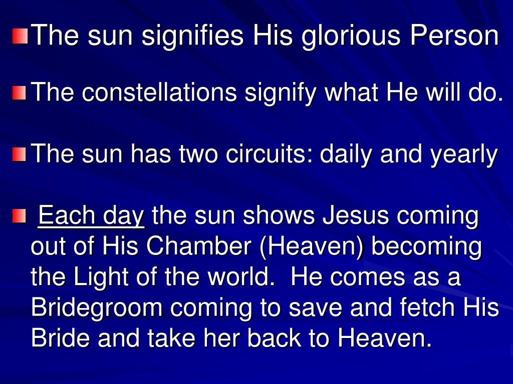 The sun signifies His glorious Person