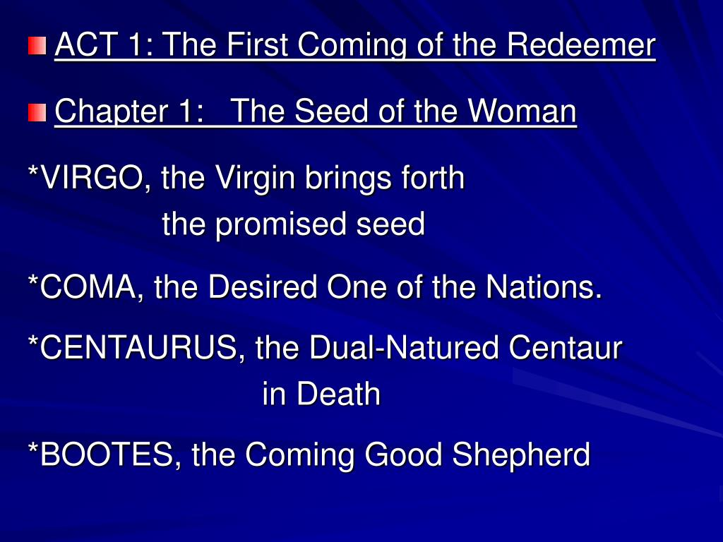 ACT 1: The First Coming of the Redeemer