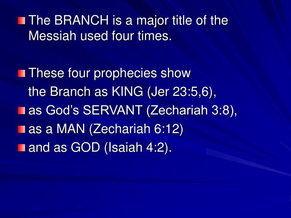 The BRANCH is a major title of the Messiah used four times.