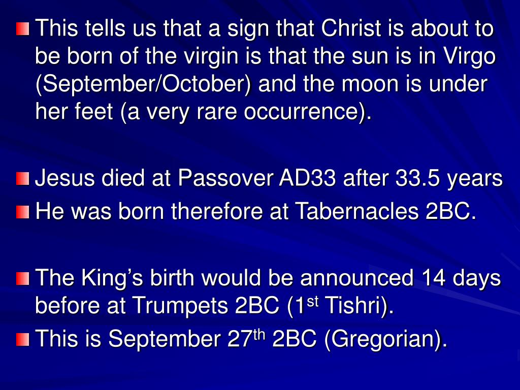 This tells us that a sign that Christ is about to be born of the virgin is that the sun is in Virgo (September/October) and the moon is under her feet (a very rare occurrence).
