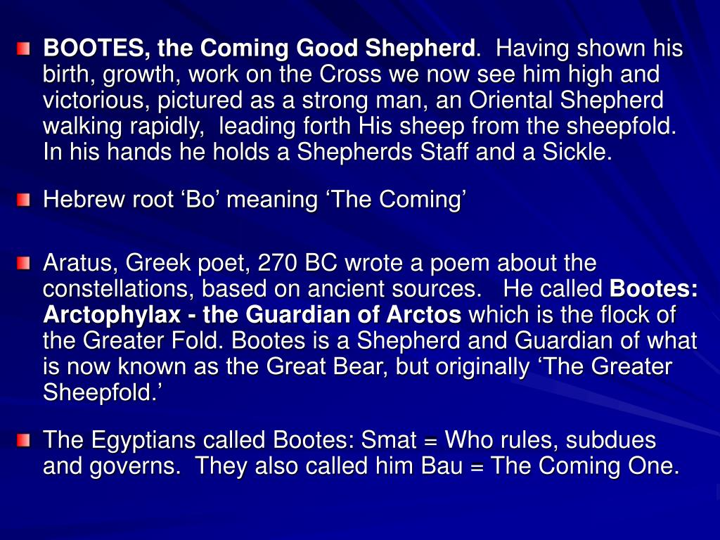 BOOTES, the Coming Good Shepherd