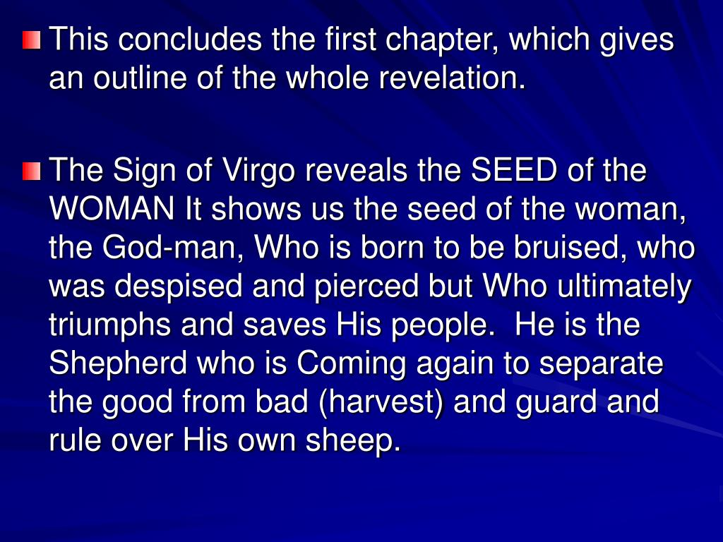 This concludes the first chapter, which gives an outline of the whole revelation.