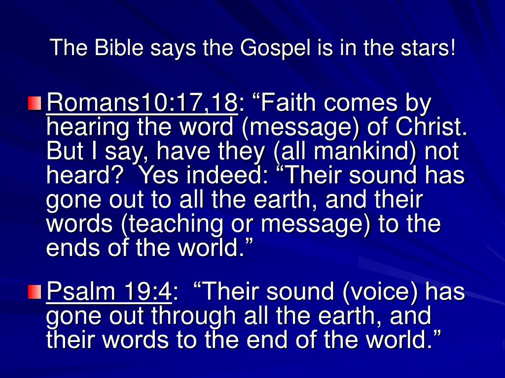 The Bible says the Gospel is in the stars!