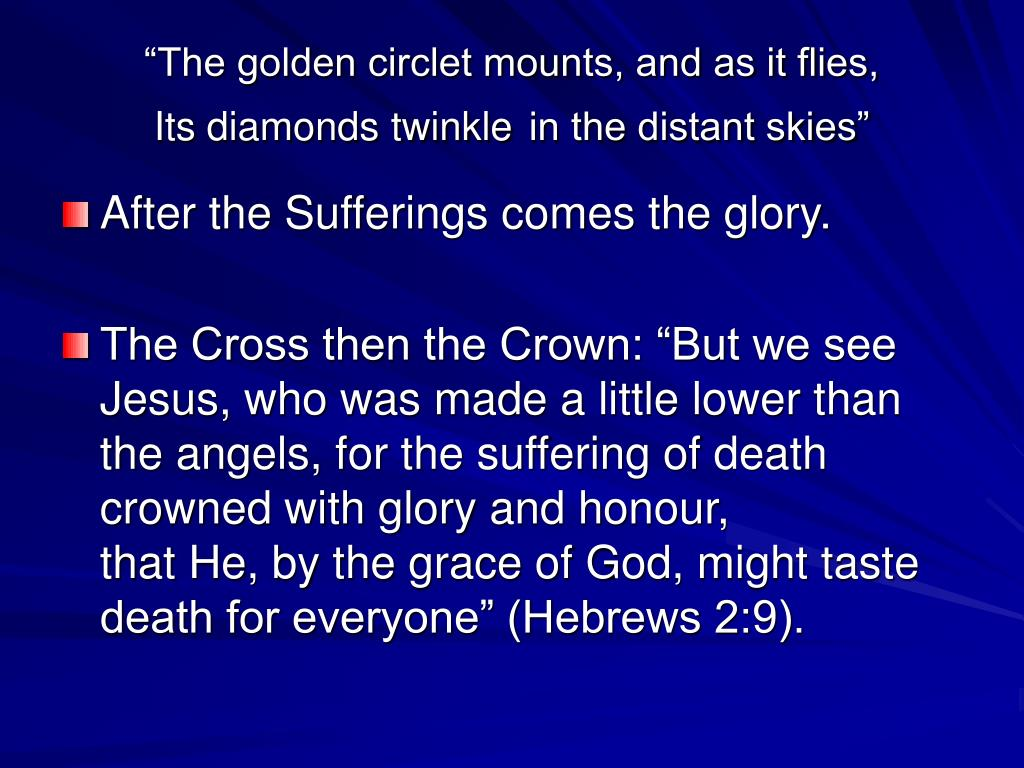 """""""The golden circlet mounts, and as it flies,"""