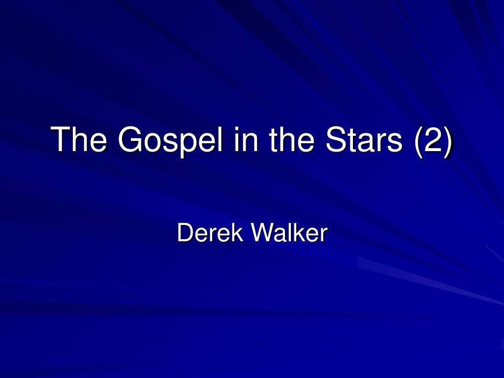 The Gospel in the Stars (2)