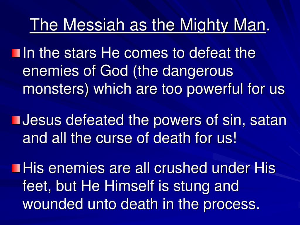 The Messiah as the Mighty Man