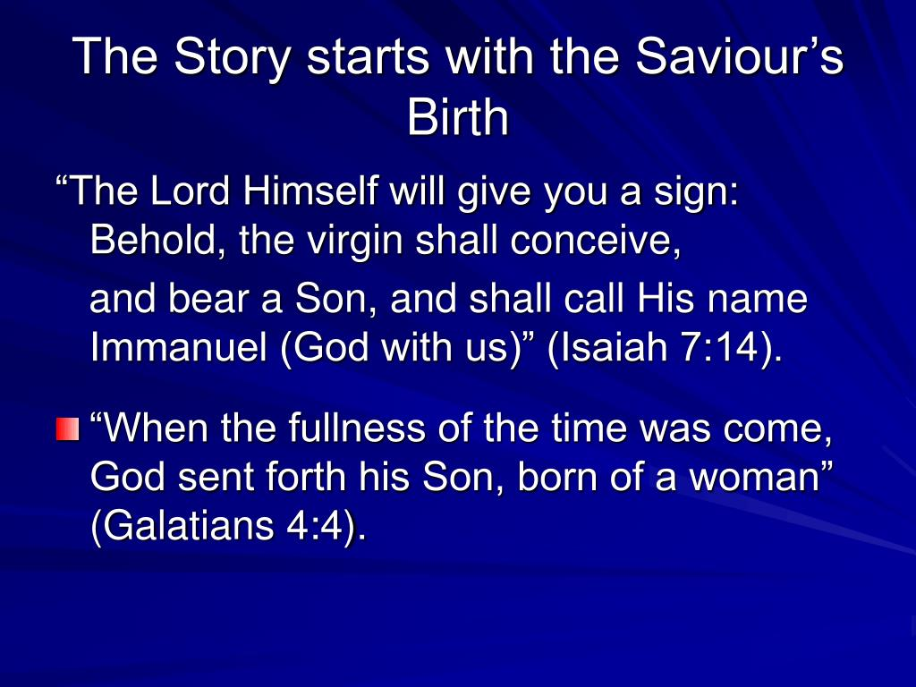 The Story starts with the Saviour's Birth