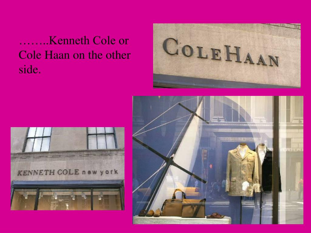 ……..Kenneth Cole or Cole Haan on the other side.