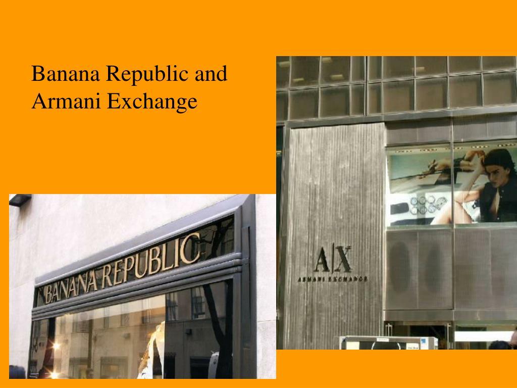 Banana Republic and Armani Exchange