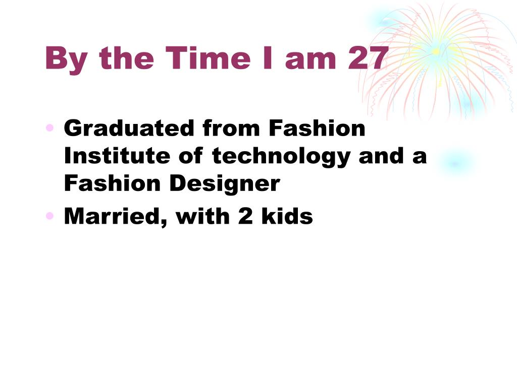 By the Time I am 27