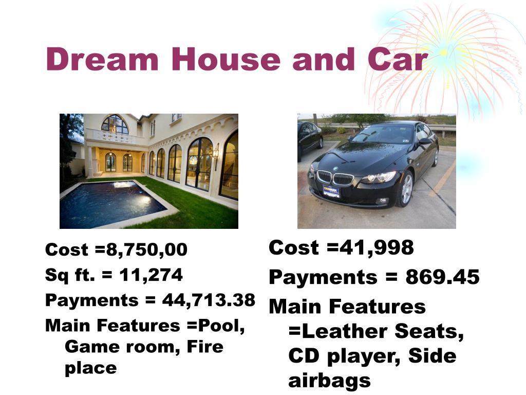 Dream House and Car