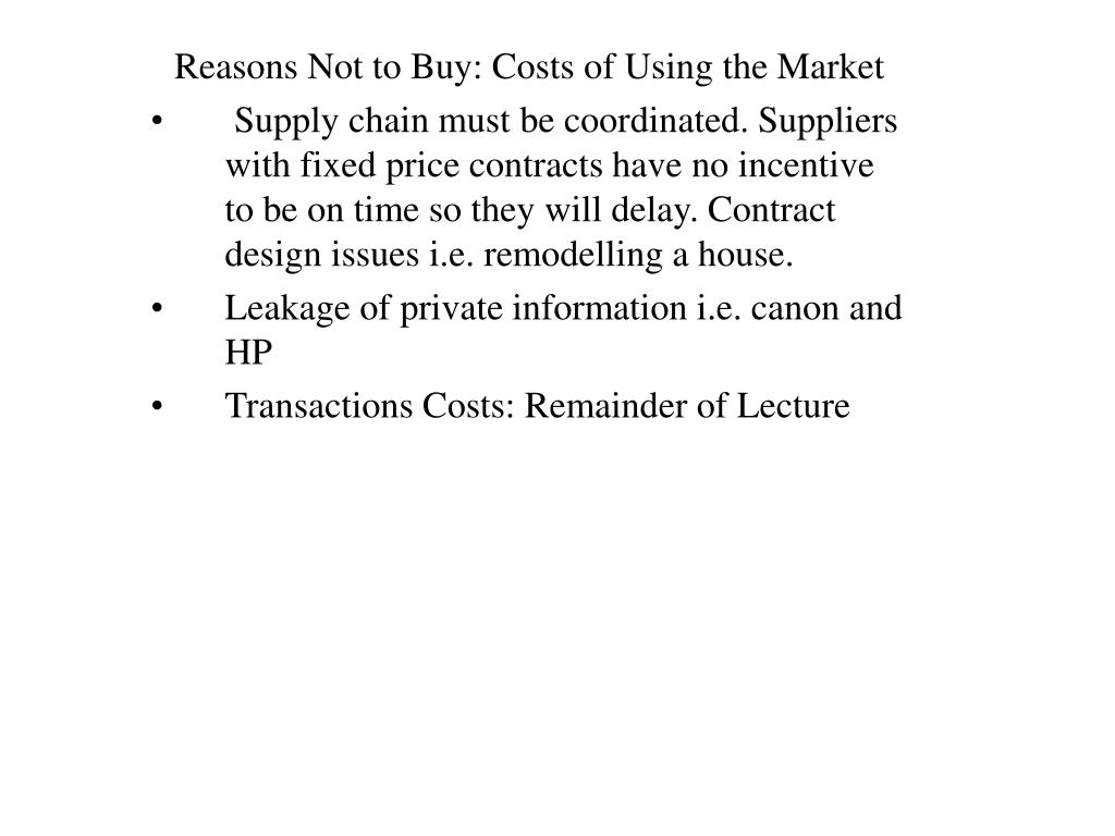 Reasons Not to Buy: Costs of Using the Market