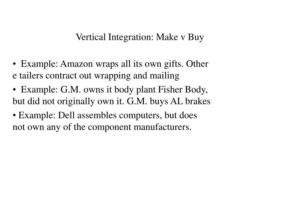Vertical Integration: Make v Buy