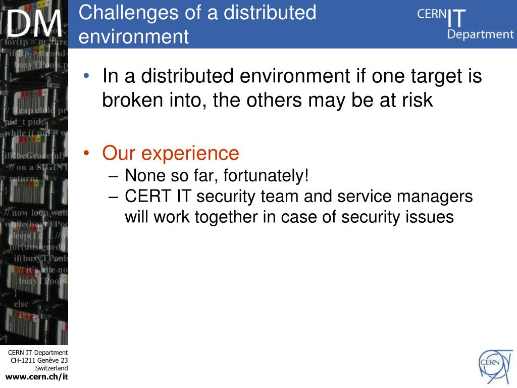 Challenges of a distributed environment