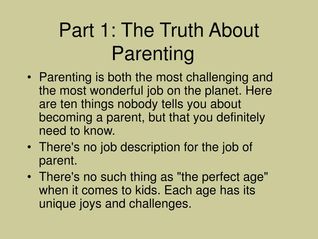 Part 1: The Truth About Parenting
