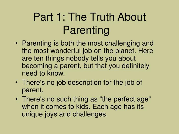 Part 1 the truth about parenting