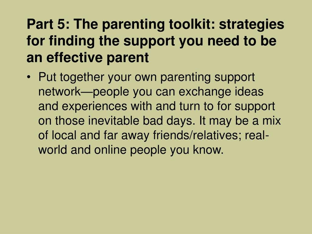 Part 5: The parenting toolkit: strategies for finding the support you need to be an effective parent