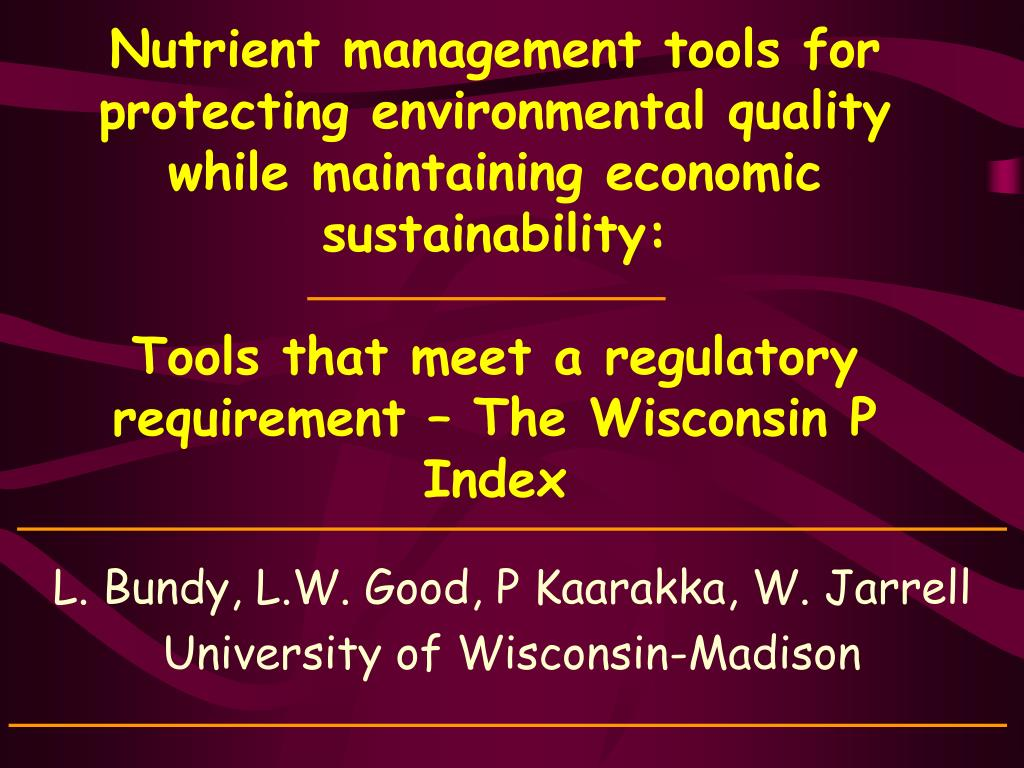 Nutrient management tools for protecting environmental quality while maintaining economic sustainability: