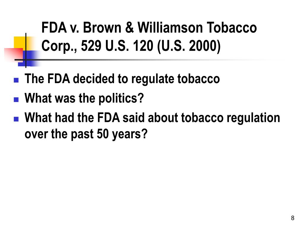 FDA v. Brown & Williamson Tobacco Corp., 529 U.S. 120 (U.S. 2000)