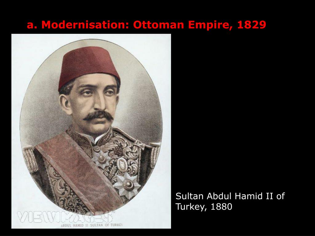 a. Modernisation: Ottoman Empire, 1829