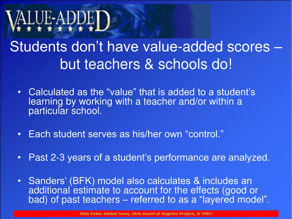 Students don't have value-added scores – but teachers & schools do!