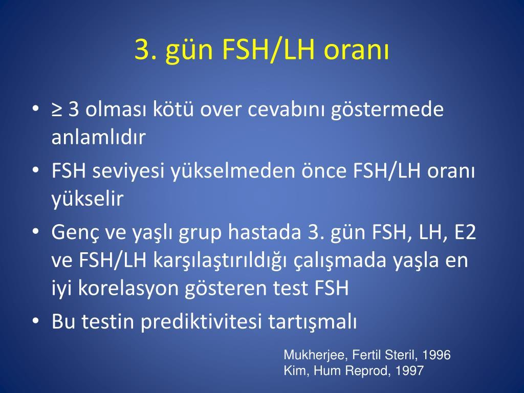 3. gün FSH/LH oranı
