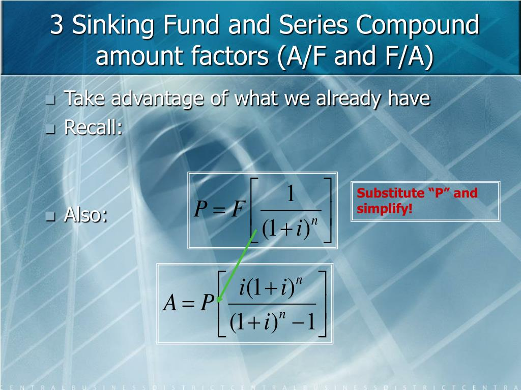 3 Sinking Fund and Series Compound amount factors (A/F and F/A)