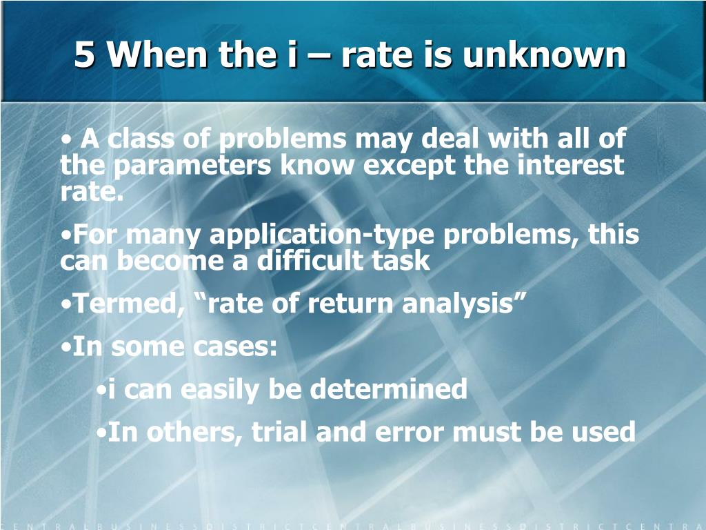 5 When the i – rate is unknown