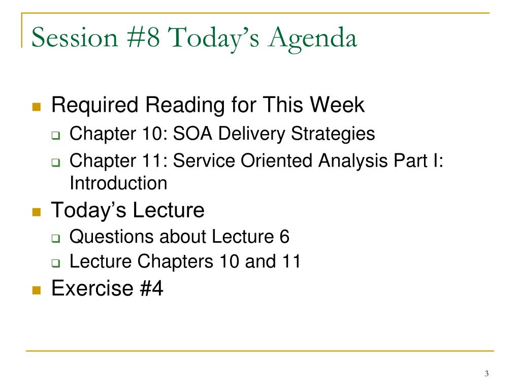 Session #8 Today's Agenda