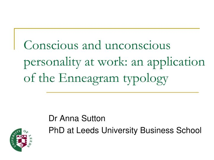 Conscious and unconscious personality at work an application of the enneagram typology l.jpg