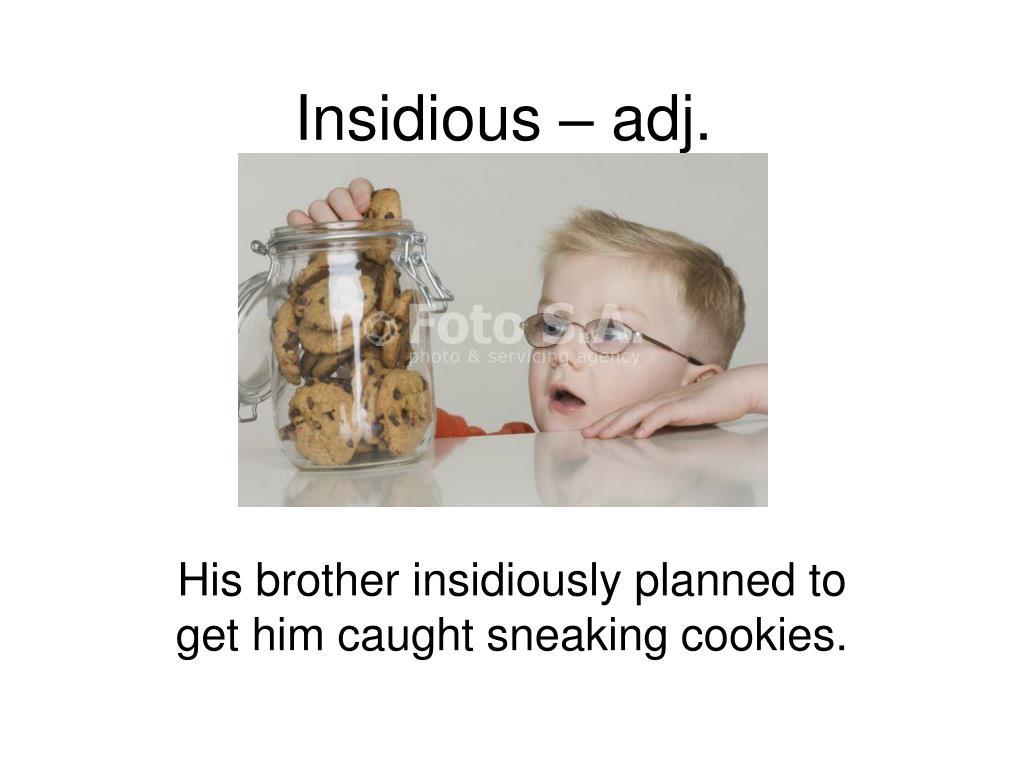 Insidious – adj.