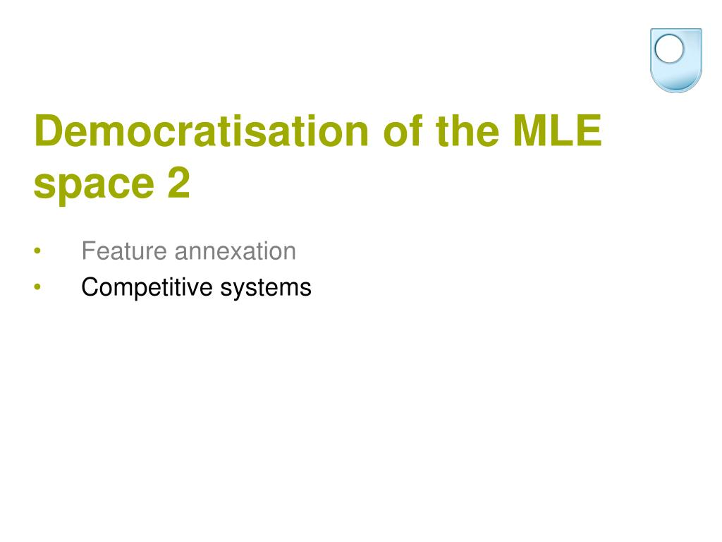 Democratisation of the MLE space 2