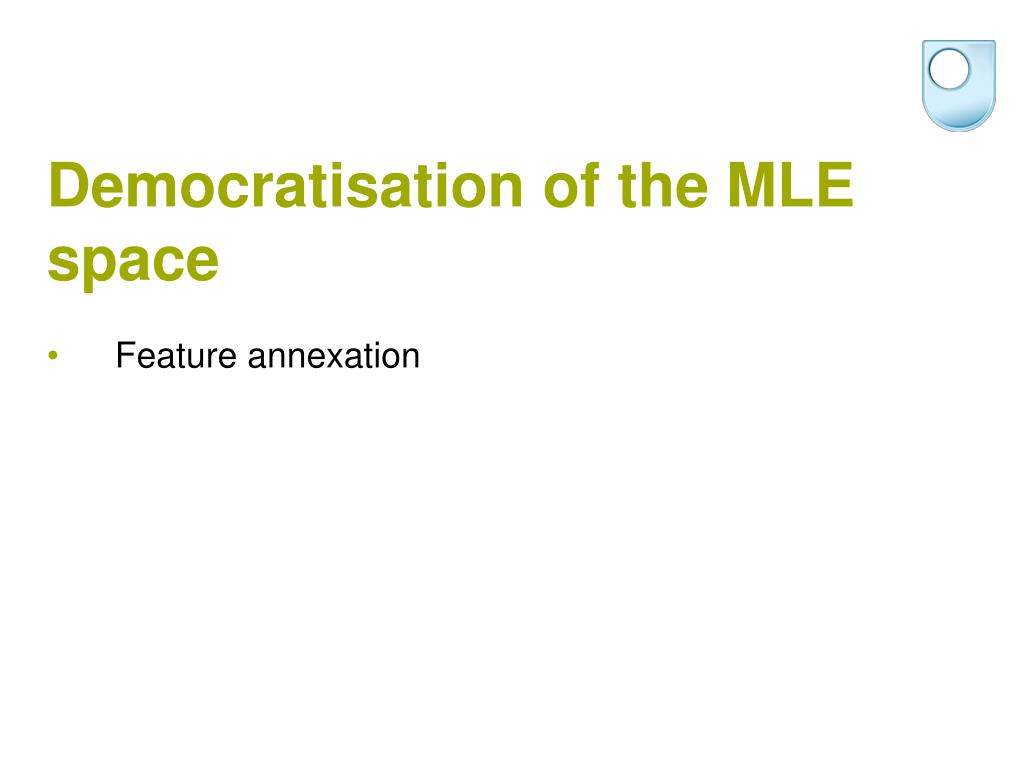 Democratisation of the MLE space