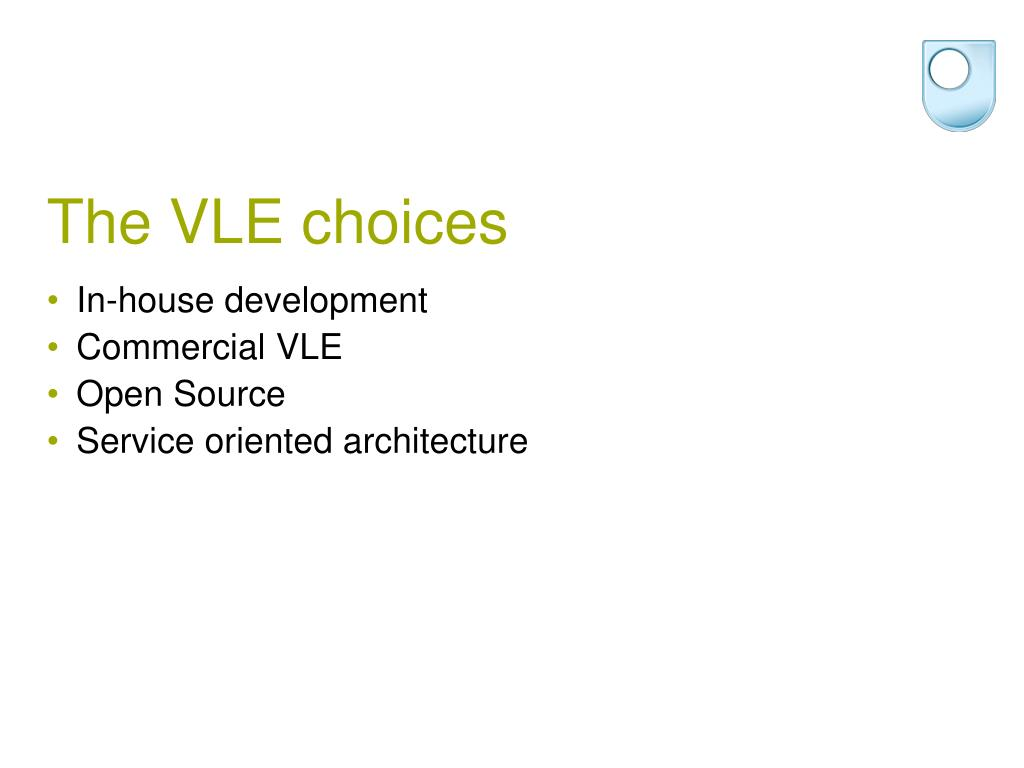 The VLE choices