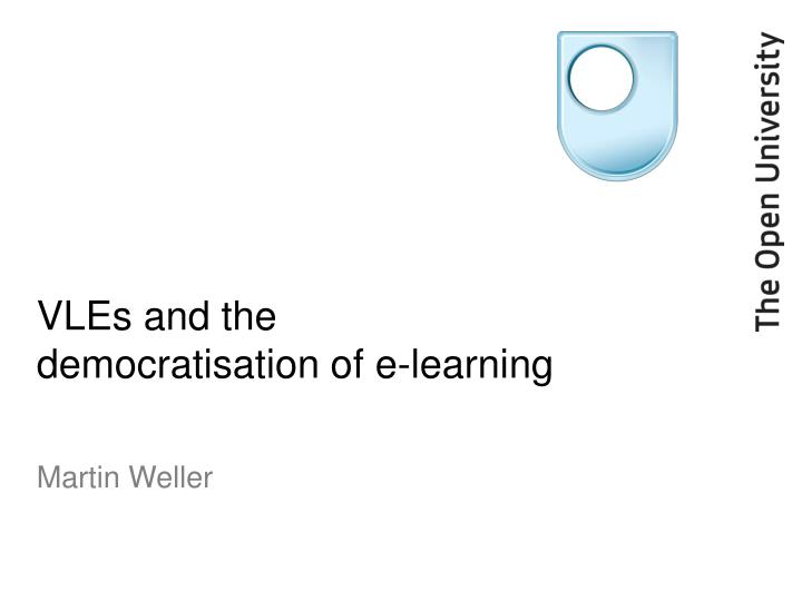 Vles and the democratisation of e learning