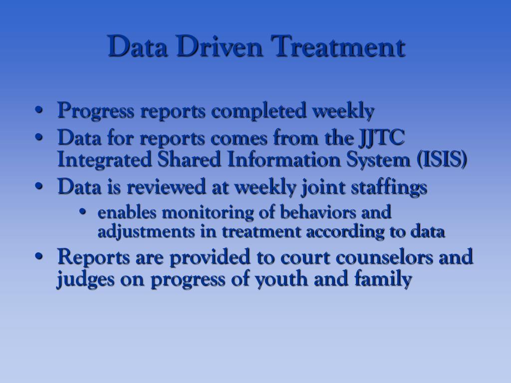 Data Driven Treatment