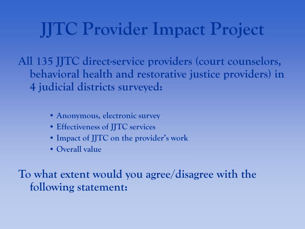 JJTC Provider Impact Project