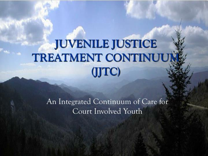 Juvenile justice treatment continuum jjtc