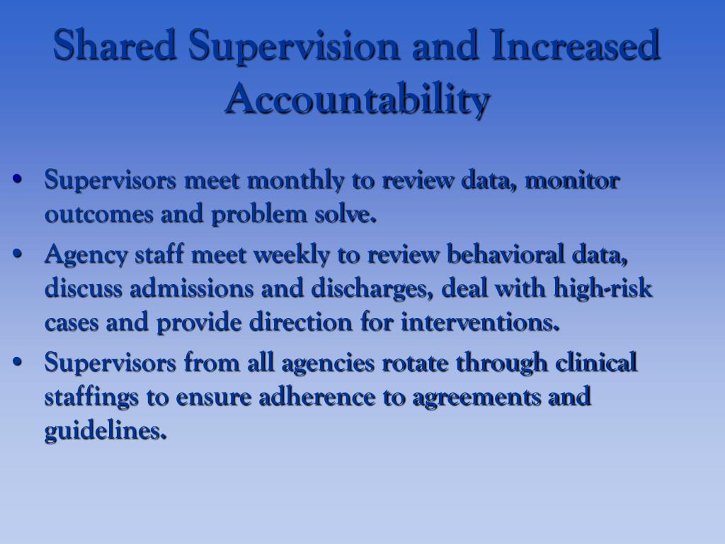 Shared Supervision and Increased Accountability