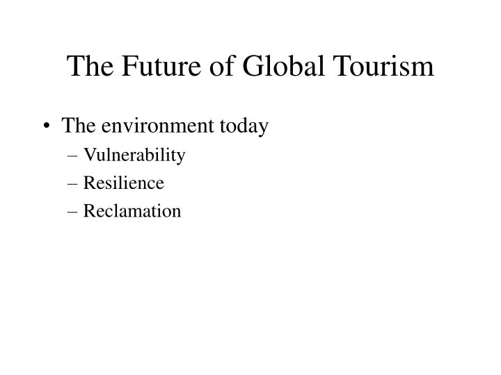 The future of global tourism