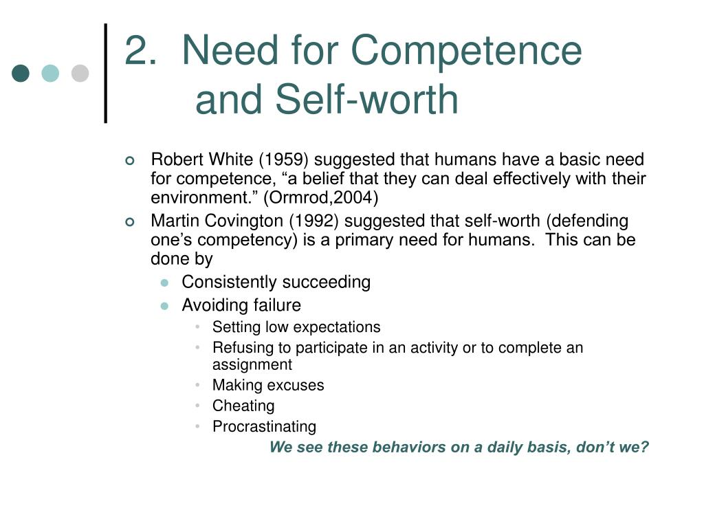 2.  Need for Competence   and Self-worth