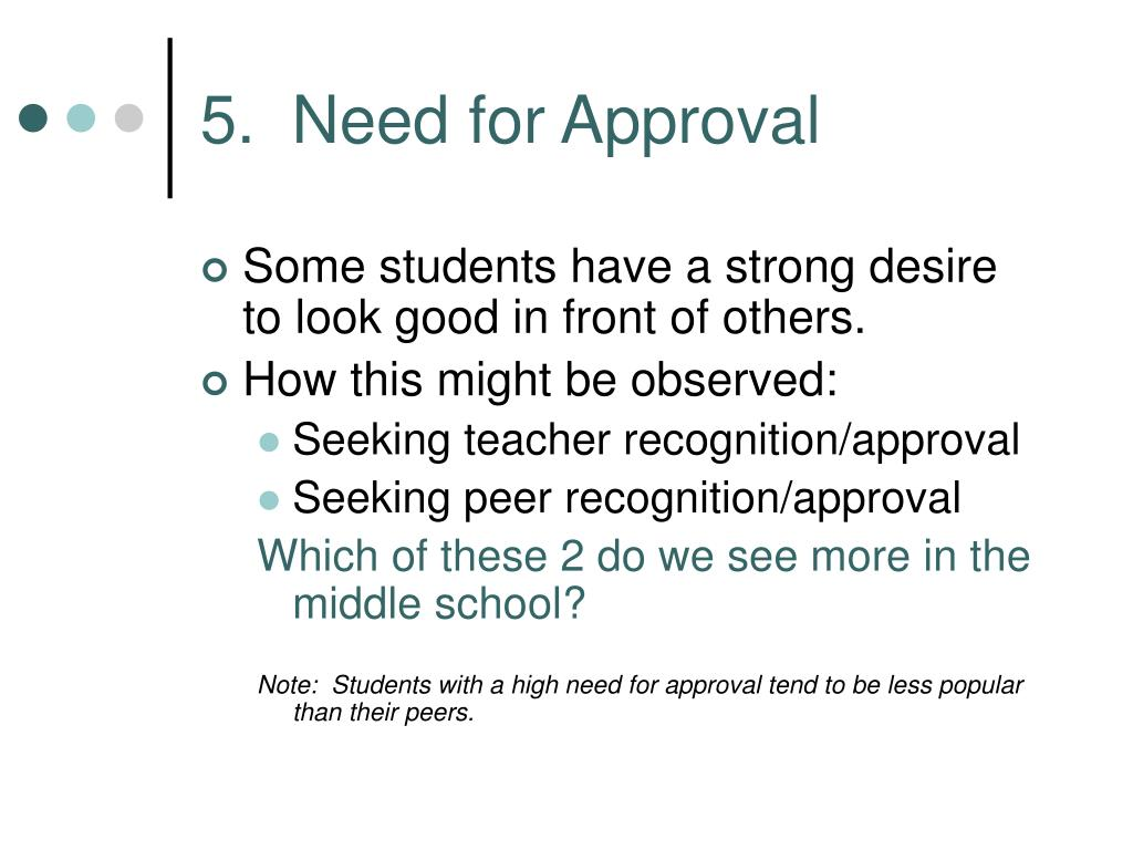 5.  Need for Approval