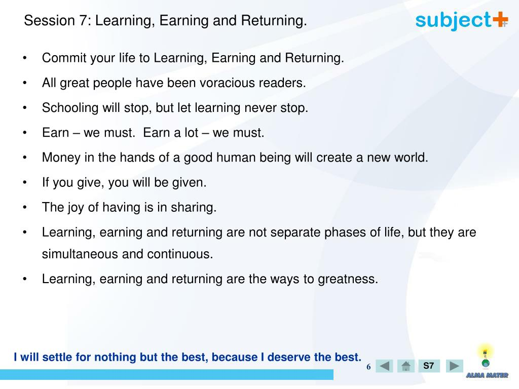 Session 7: Learning, Earning and Returning.