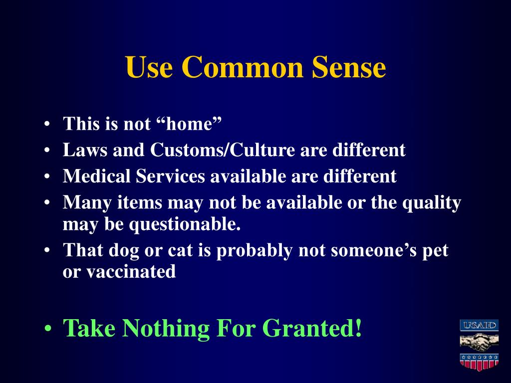 Use Common Sense