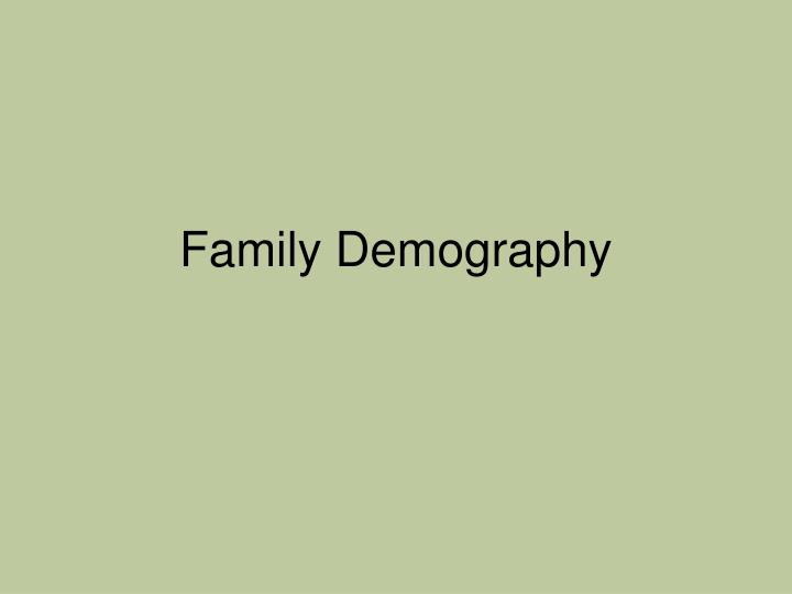 Family demography l.jpg