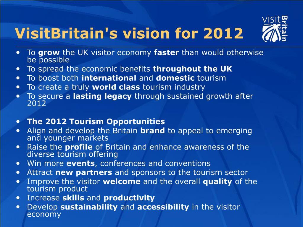 VisitBritain's vision for 2012