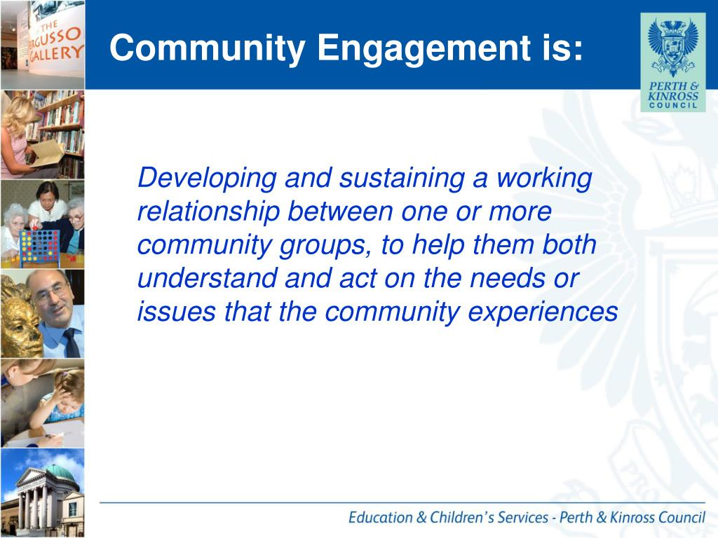 Community Engagement is: