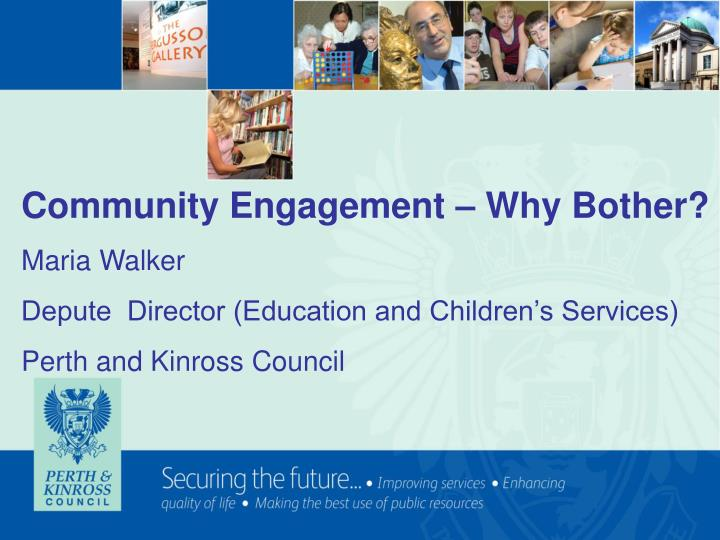 Community Engagement – Why Bother?
