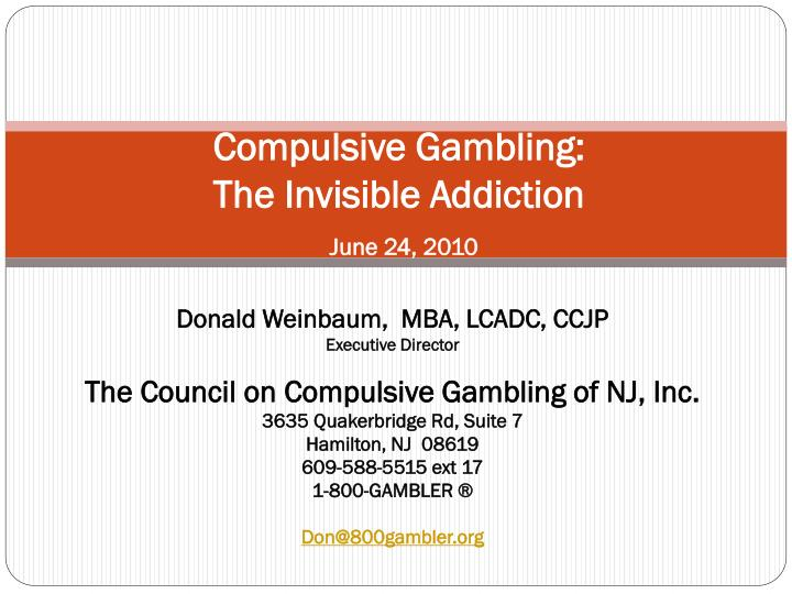 Compulsive gambling the invisible addiction june 24 2010