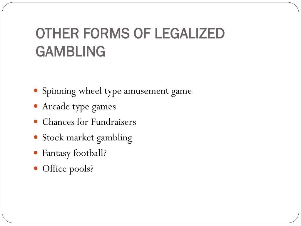 OTHER FORMS OF LEGALIZED GAMBLING